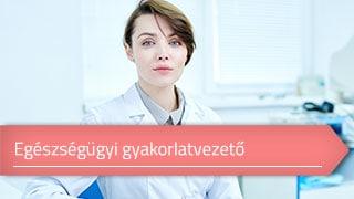 Egészségügyi gyakorlatvezető online OKJ képzés