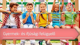Gyermek- és ifjúsági felügyelő online OKJ képzés
