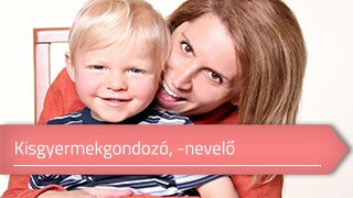 Kisgyermekgondozó, -nevelő online OKJ képzés