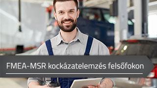 FMEA-MSR (Monitoring és Rendszer Reakció) kockázatelemzés felsőfokon online tanfolyam