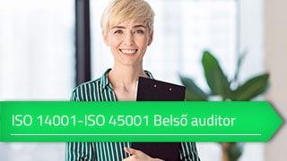 ISO 14001 – ISO 45001 Integrált belső auditor online tanfolyam