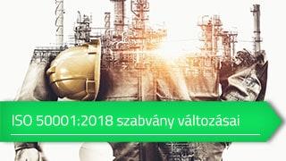 MSZ EN ISO 50001:2019 (ISO 50001:2018) szabvány változásai online tanfolyam