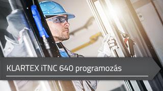 KLARTEX iTNC 640-es Heidenhain CNC vezérlők programozási alapismeretei online tanfolyam
