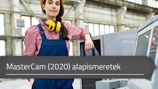 CAM (Számítógéppel segített gyártás) – MasterCam (2020) alapismeretek online tanfolyam