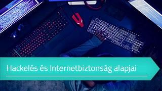 Hackelés és Internetbiztonság alapjai online tanfolyam