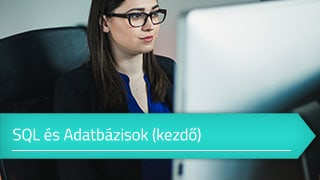 Kezdő SQL és Adatbázisok online tanfolyam