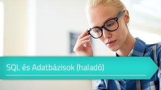 Haladó SQL és Adatbázisok online tanfolyam